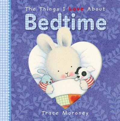 The Things I Love About Bedtime Board Book