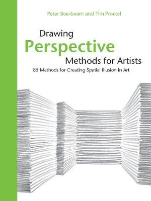 Drawing Perspective Methods for Artists : 85 Methods for Creating Special Illusion in Art