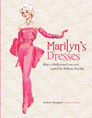 Dressing Marilyn How a Hollywood Icon Was Styled by William Travilla