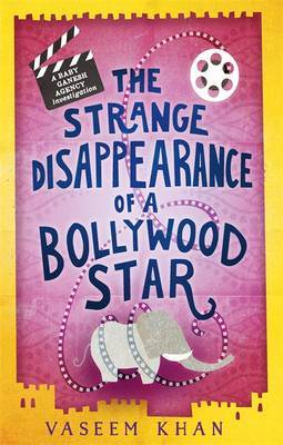 The Strange Disappearance of a Bollywood Star (Baby Ganesh Agency #3)