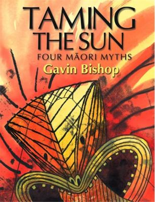 Taming the Sun: Four Maori Myths