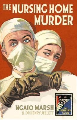 The Nursing Home Murder: A Detective Story Club Classic Crime Novel