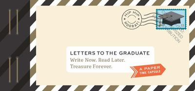 Letters to the Graduate: Write Now. Read Later. Treasure Forever