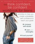 Be Confident Workbook for Teens Think Confident