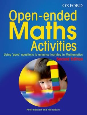 "Open-ended Maths Activities: Using ""Good"" Questions to Enhance Learning in Mathematics"