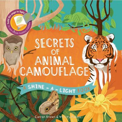 Secrets of Animal Camouflage (A Shine-a-Light Book)