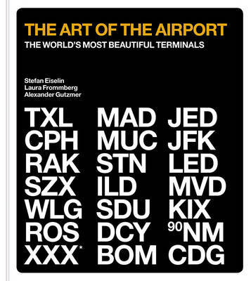 The Art of the Airport - The World's Most Beautiful Terminals