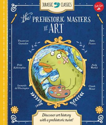 Jurassic Classics: The Prehistoric Masters of Art