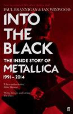 Into the Black - The Inside Story of Metallica 1991-2014 Volume 2