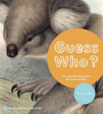 Guess Who?: A Lift-the-flap Book About Australian Wildlife