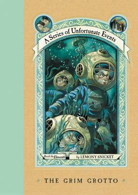 The Grim Grotto (#11 A Series of Unfortunate Events #11)