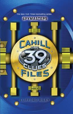 Spymasters (The 39 Clues: The Cahill Files)