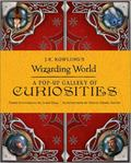 A Pop-Up Gallery of Curiosities (J.K. Rowling's Wizarding World)