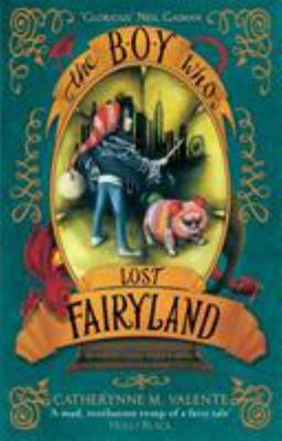 The Boy Who Lost Fairyland (Fairyland#4)