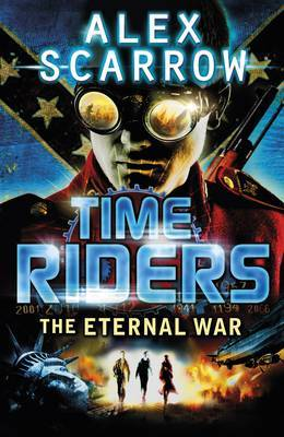 The Eternal War (Time Riders #4)