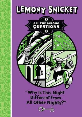 Why is This Night So Different from All Other Nights? (All the Wrong Questions #4)