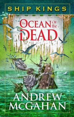 The Ocean of the Dead (Ship Kings #4)