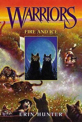 Fire and Ice (Warriors Series 1: The Prophecies Begin #2)