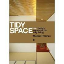 Tidy Space Zen and Shaker Design Solutions for Tidy Living