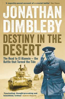 Destiny in the Desert: The Road to El Alamein: The Battle That Turned the Tide