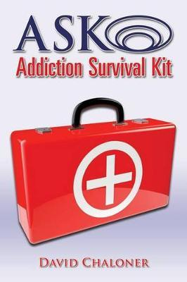 ASK Addiction Survival Kit: Walking Back to Yourself