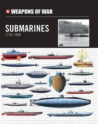 Weapons of War Submarines 1776-1940