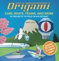 Transportogami 35 Planes, Trains, Automobiles, and Much More to Fold in an Instant