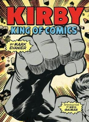 Kirby King of Comics (Anniversary Edition)