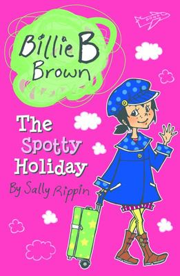 The Spotty Holiday (Billie B Brown #9)