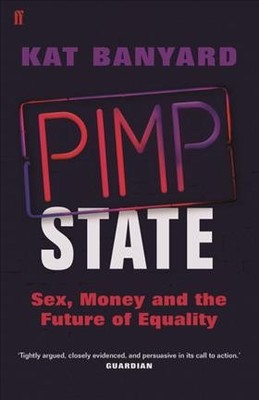 Pimp State : Sex, Money and the Future of Equality