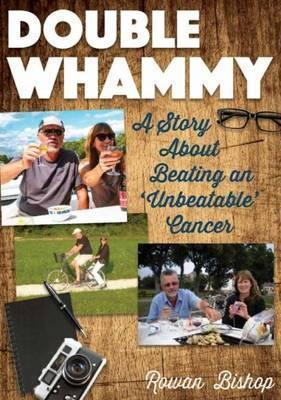 Double Whammy: A Story About Beating an 'Unbeatable' Cancer