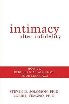 Intimacy After Infidelity: How To Rebuild and Affair-Proof Your Marriage