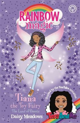 Tiana the Toy Fairy in the Land of Sweets (Rainbow Magic)