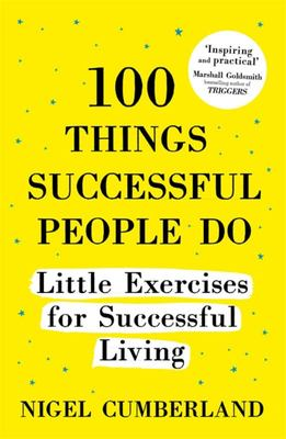 100 Things Successful People Do : Little Exercises for Successful Living