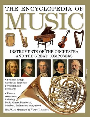 Encyclopedia of Music: Instruments of the Orchestra and the Great Composers