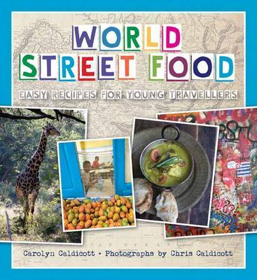 World Street Food: Easy Recipes for Young Travellers
