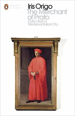 The Merchant of Prato : Daily Life in a Medieval Italian City