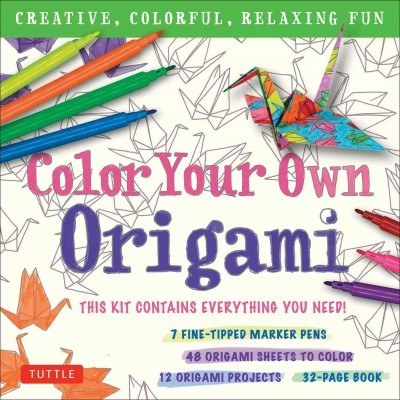 Color Your Own Origami Kit : Creative, Colorful, Relaxing Fun - 7 Fine-tipped Markers, 12 Origami Projects, 48 Coloring Sheets, 32-page Book