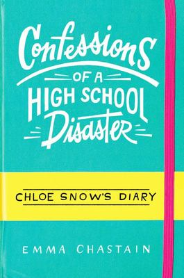 Confessions of a High School Disaster (Chloe Snow's Diary #1)