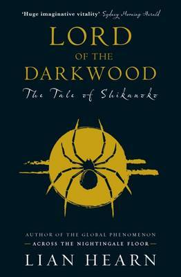 Lord of the Darkwood (Tale of Shikanoko #3-4 Prequel to Otori)