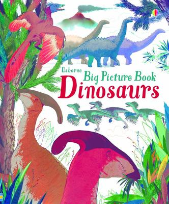 Big Picture Book of Dinosaurs (HB Usborne Big Picture Book)