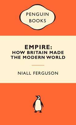 Empire : How Britain Made the Modern World  (Popular Penguin)