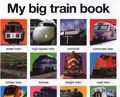 My Big Train Book (Big Board Book)