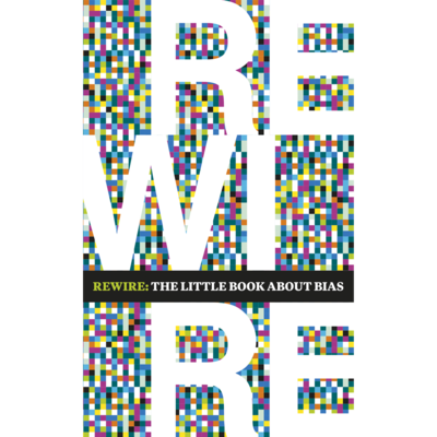 Rewire: The Little Book About Bias