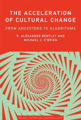 The Acceleration of Cultural Change : From Ancestors to Algorithms