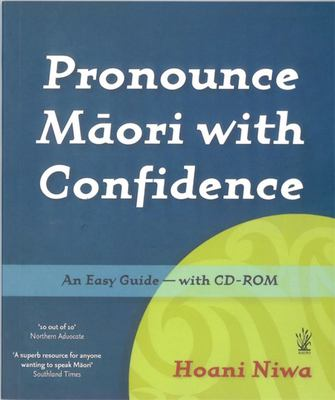 Pronounce Maori With Confidence: An Easy Guide With CD-Rom