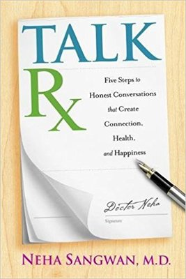 TalkRx: Five Steps to Honest Conversations That Create Connection, Health and Happiness