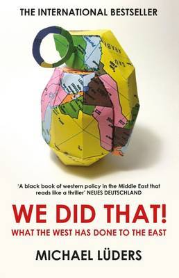 Blowback : A Cautionary Tale of Western Interference in the Middle East Since 1953