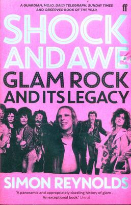 Shock and Awe - Glam Rock and It's Legacy