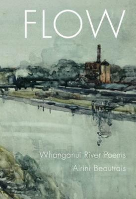 Flow: Whanganui River Poems